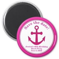 "Beach Save the Date Magnet Pink Anchor Birthday These customizable round fridge magnets for her have a dark pink anchor in the middle. They say ""Save the date"" along the top edge. They also say 40th Birthday Beach Party, and a sample date and name. Replace the sample words in the template with your own custom name and event date to personalize. You can also change the number from 40th to 50th, 60th, 70th, 80, Sweet Sixteen--whatever you want. You can change the font style or color if you…"