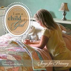 I am a Child of God - 2013 Primary Songs $11.98 (only $4 if you buy 5 or more)