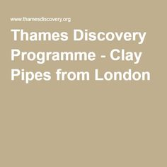 Thames Discovery Programme - Clay Pipes from London