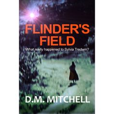 FLINDER'S FIELD (a murder mystery and psychological thriller) eBook: D. M. Mitchell: Amazon.com.au: Kindle Store