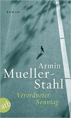 Buy Verordneter Sonntag: Roman by Armin Mueller-Stahl and Read this Book on Kobo's Free Apps. Discover Kobo's Vast Collection of Ebooks and Audiobooks Today - Over 4 Million Titles! Armin, Audiobooks, This Book, Ebooks, Reading, Movie Posters, Free Apps, Products, Country