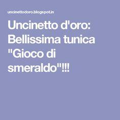 """Uncinetto d'oro: Bellissima tunica """"Gioco di smeraldo""""!!!"""