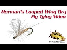 Herman's Looped Wing Dry Fly Tying Video Instructions