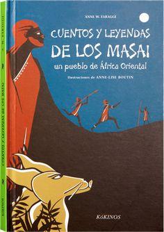 Cuentos y leyendas de los Masai Un pueblo de África Oriental. Editorial Kókinos
