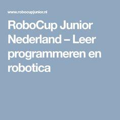 RoboCup Junior Nederland – Leer programmeren en robotica Programming, Robot, Boarding Pass, Robots, Computer Programming, Coding