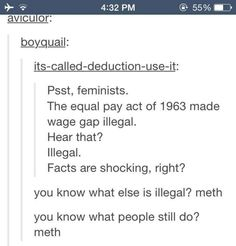You know what people go to jail for meth. It is illegal to discriminate based on gender that means they can go to jail dumbass if there is a business that pays less for the EXACT same work with the same hours then they are breaking the law