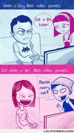 Video Games This seems to be oddly true, unless she sucks at games or can totally own him everytime