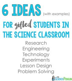 6 Ideas for a Gifted Child in the Science Classroom — The Science Penguin 6 Ideas (with examples) for Gifted Students in the Science Classroom 6th Grade Science, Science Student, Middle School Science, Elementary Science, Physical Science, Science Classroom, Teaching Science, Classroom Ideas, Upper Elementary