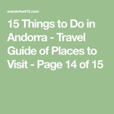 15 Things to Do in Andorra - Travel Guide of Places to Visit - Page 14 of 15