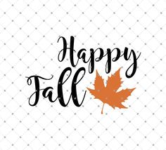Happy Fall SVG Cut Files for Cricut and Silhouette.