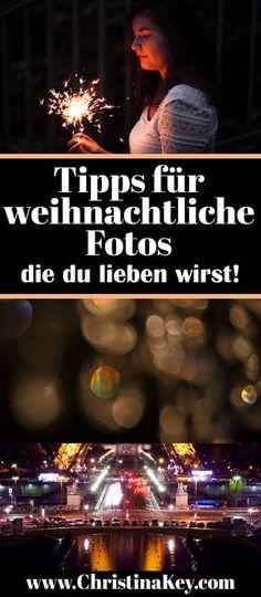 Fotografie Tipps für Weihnachten - Geniale Tipps für weihnachtliche Fotos die Du lieben wirst! Jetzt entdecken auf CHRISTINA KEY - dem Fotografie, Blogger Tipps, Rezepte, Mode und DIY Blog aus Berlin, Deutschland