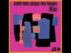 John Coltrane Coltrane Plays the Blues ( Full Album ) - YouTube