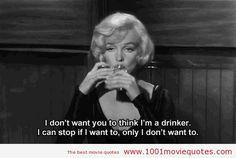 """""""No quiero que pienses que soy una bebedora. Puedo para si quiero, solo que no quiero"""" #SomeLikeItHot (1959) #moviequotes #quote"""