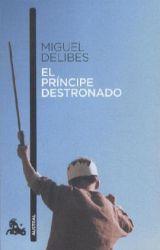 El principe destronado / Miguel Delibes