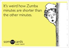 It's weird how Zumba minutes are shorter than the other minutes.