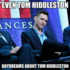 Even Tom Hiddleston daydreams about Tom Hiddleston