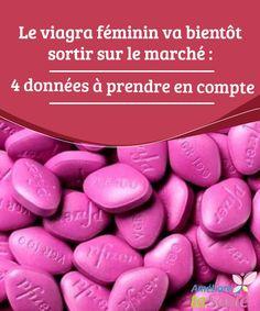 Le viagra féminin va bientôt sortir sur le marché : 4 données à prendre en compte   La fameuse pilule bleue se trouve sur le marché depuis 1998. Cela a été une révolution pour les hommes qui ont des problèmes de dysfonctionement érectile.