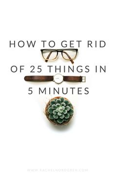 Decluttering Trick - How to Get Rid of 25 Things in 5 Minutes #simpleliving #minimalism