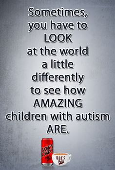 Sometimes you have to look at things differently to see how amazing children with autism are.  My son teaches me this every day with a different perspective than I do.