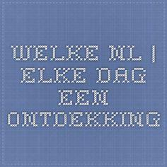 Welke.nl | Elke dag een ontdekking