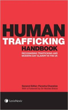 Human Trafficking Handbook: Recognising Trafficking and Modern-Day Slavery in the UK: Amazon.co.uk: Parosha Chandran: 9781405765596: Books
