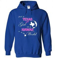 Texas Girl in a Hawaii World - cool t shirts #tee #teeshirt