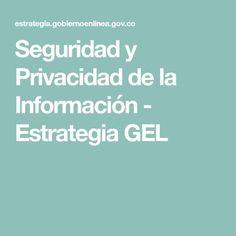 Seguridad y Privacidad de la Información - Estrategia GEL