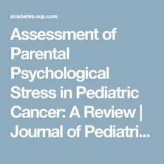 Assessment of Parental Psychological Stress in Pediatric Cancer: A Review | Journal of Pediatric Psychology | Oxford Academic