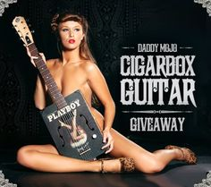 Daddy Mojo / Playboy cigar box guitar giveaway
