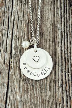Eventually Infertility Necklace A word we love to hate. So full of patience, yet so full of hope.