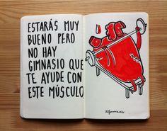 No hay gimnasio que ayude éste musculo. (Alfonso Casas)