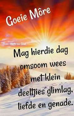 Good Morning Good Night, Good Night Quotes, Good Morning Wishes, Boss Wallpaper, Lekker Dag, Goeie More, Afrikaans Quotes, Morning Greetings Quotes, Life Lessons