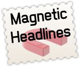 How to Write Magnetic Headlines <-- read this series and your headlines will be infinitely better
