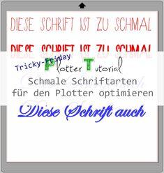 Wiener Mädchen: Tricky-Friday: Wie ihr eine zu schmale Schrift doch noch plotterfähig macht