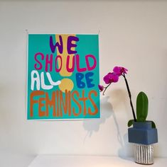 We Should All Be Feminists Print