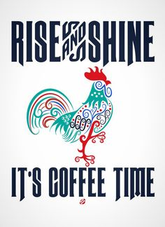 Rise and shine, it's coffee time.