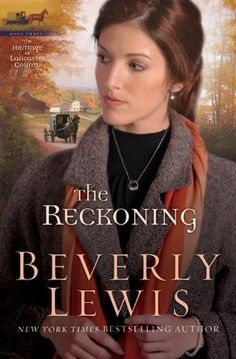 The Reckoning (Heritage of Lancaster County by Beverly Lewis, the Queen of Amish Fiction. Unknown to Katie, her long-lost love seeks her even as she has another interest. Yet she yearns for peace, which requires facing her plain heritage. Beverly Lewis, Amish Books, Christian Films, Lancaster County, Family Movies, Fiction Books, Film Movie, Confessions, Bestselling Author
