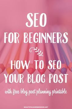 A detailed and easy to follow SEO for beginners tutorial. This tutorial shows you how to SEO your blog post for search engines.