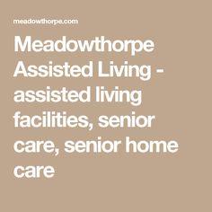 Meadowthorpe Assisted Living - assisted living facilities, senior care, senior home care, long-term care, Lexington Kentucky.