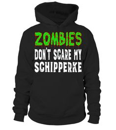 "# Zombies Don't Scare My Schipperke Halloween T-Shirt .  Special Offer, not available in shops      Comes in a variety of styles and colours      Buy yours now before it is too late!      Secured payment via Visa / Mastercard / Amex / PayPal      How to place an order            Choose the model from the drop-down menu      Click on ""Buy it now""      Choose the size and the quantity      Add your delivery address and bank details      And that's it!      Tags: Funny Schipperke dog shirt for…"