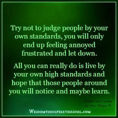 Live by your own high standards.