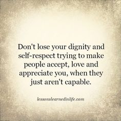 Lessons Learned in Life | Don't lose your dignity.