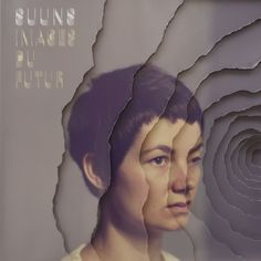 'Images Du Futur' by Suuns on Secretly Canadian