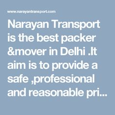 Narayan Transport is the best packer &mover in Delhi .It aim is to provide a safe ,professional and reasonable priced moving solution to each customer in Delhi /NCR . Relocation Services, Packers And Movers, Delhi Ncr, Transportation, Good Things