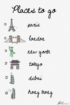 I've been to New York plenty of times, I wanna go to the other places. My dad is lucky, he went to all of these!