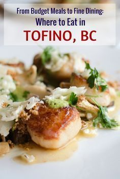 Travellers will find a myriad of delicious eats in Tofino, British Columbia to suit all budgets. Tip Eat the coastal seafood. And lots of it. Canadian Travel, Canadian Food, British Columbia, Calgary, Rocky Mountains, Tofino Bc, Western Canada, Roadtrip, Vancouver Island
