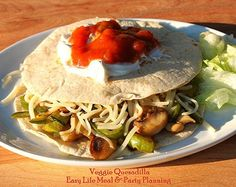 Easy Life Meal and Party Planning: Garden Fresh Veggie Quesadilla