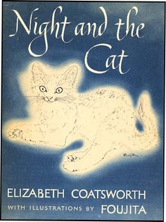 ''NIGHT AND THE CAT'' by Elizabeth Coastworth, illustrated by Fujita. 1950.  (E. Coastworth wrote: ''all the stories are retold from real stories known to buddhist children all through Asia.''