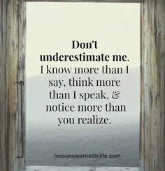 "I feel like this should be ""don't underestimate people"" ... And hung in the classroom."