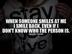 that's why they call me smiley. (: